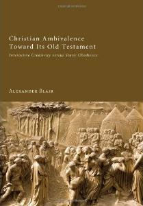Christian Ambivalence Toward Its Old Testament