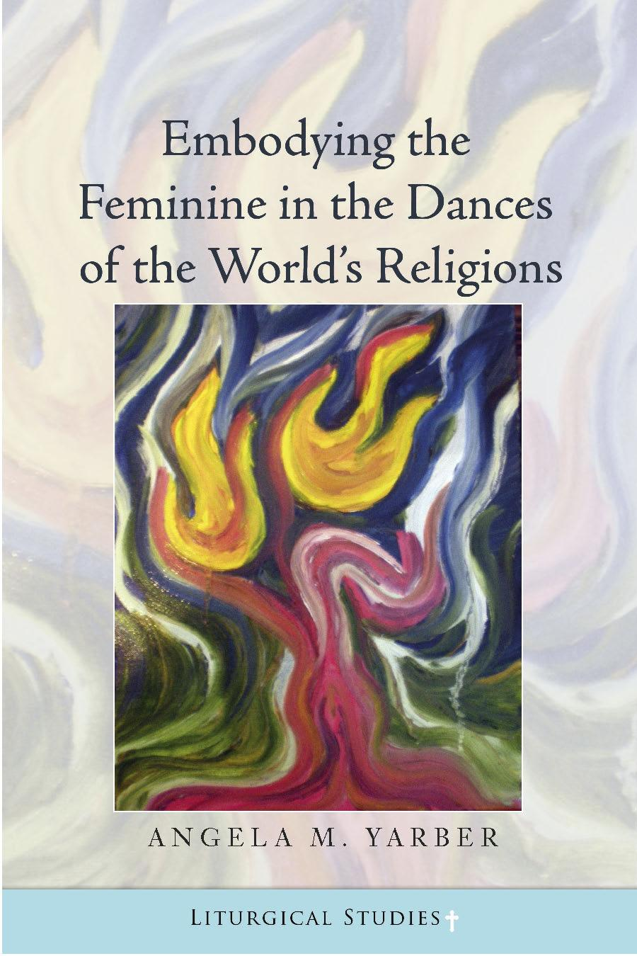 Embodying the Feminine in the Dances of the World's Religions