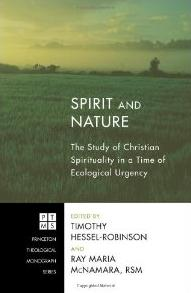 Spirit and Nature: The Study of Christian Spirituality in a Time of Ecological Urgency